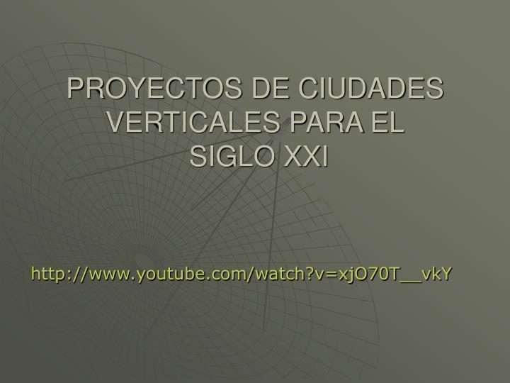 PROYECTOS DE CIUDADES VERTICALES PARA EL