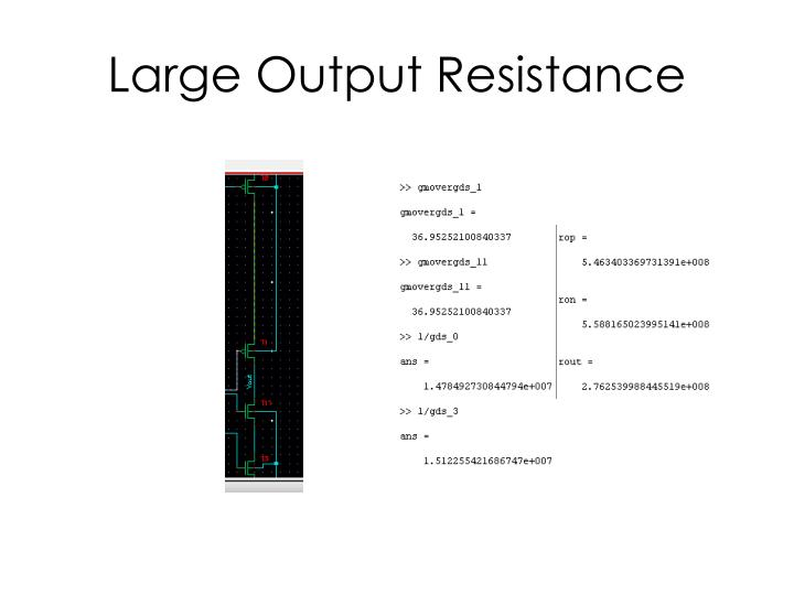 Large Output Resistance