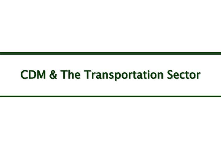 CDM & The Transportation Sector