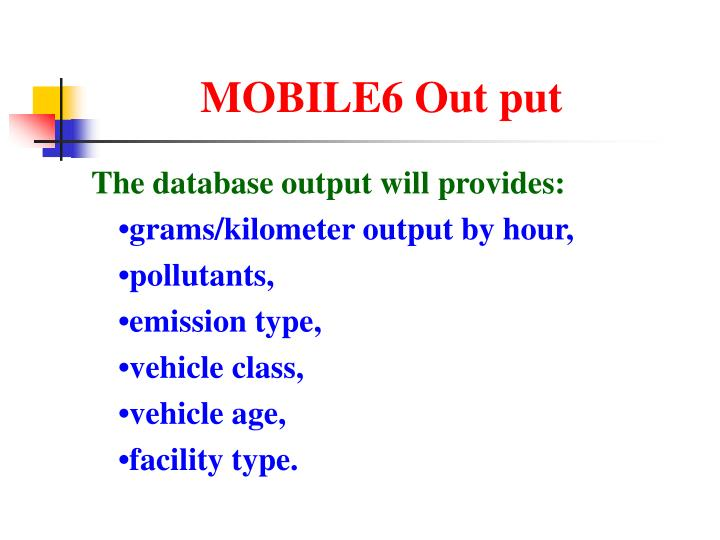 MOBILE6 Out put