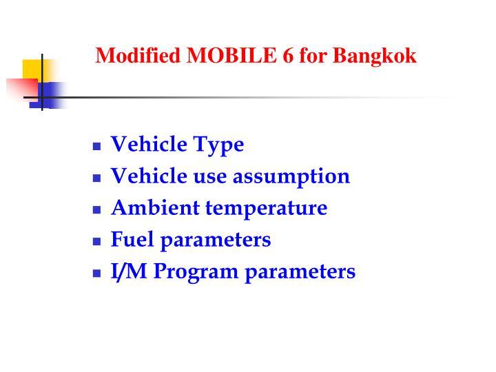 Modified MOBILE 6 for Bangkok