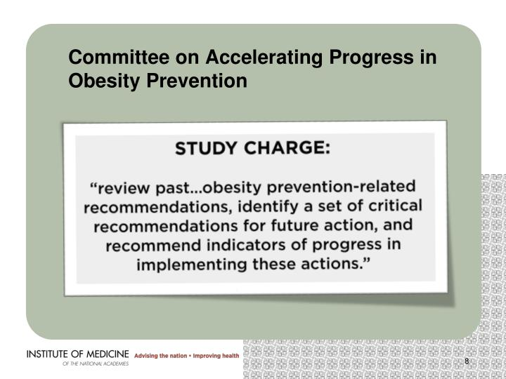 Committee on Accelerating Progress in Obesity Prevention