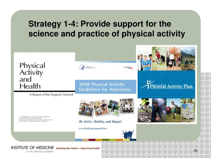 Strategy 1-4: Provide support for the science and practice of physical activity