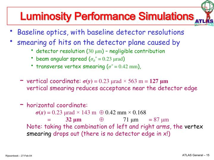 Luminosity Performance Simulations