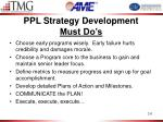 ppl strategy development must do s