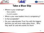 take a blue slip3