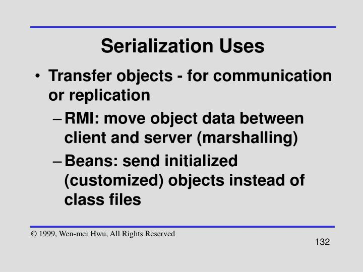 Serialization Uses
