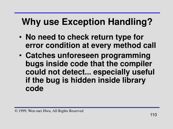 Why use Exception Handling?