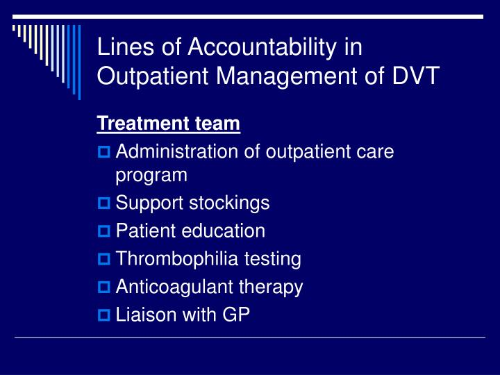 Lines of Accountability in Outpatient Management of DVT