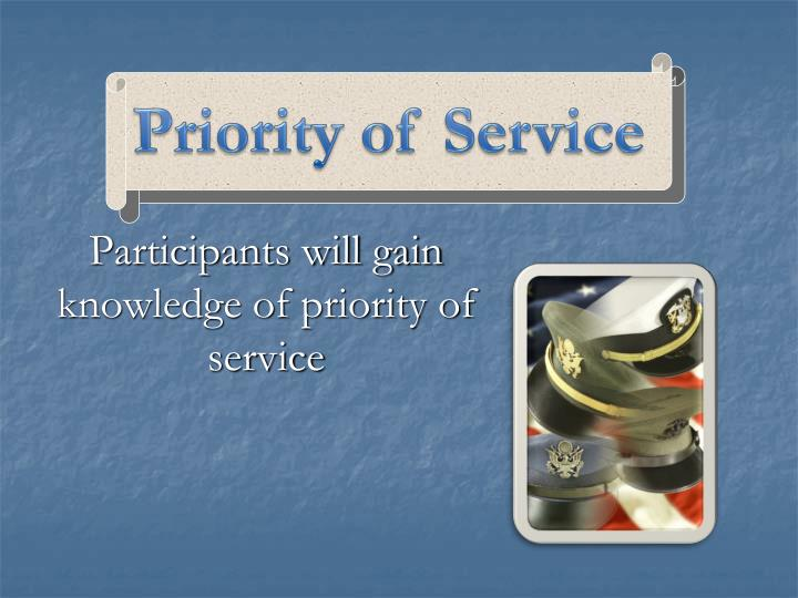participants will gain knowledge of priority of service n.