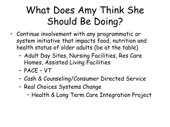 What Does Amy Think She Should Be Doing?
