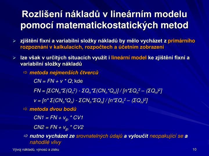 Rozlišení nákladů v lineárním modelu pomocí matematickostatických metod