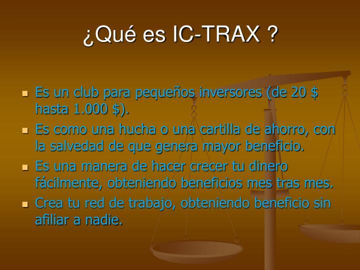 ¿Qué es IC-TRAX ?