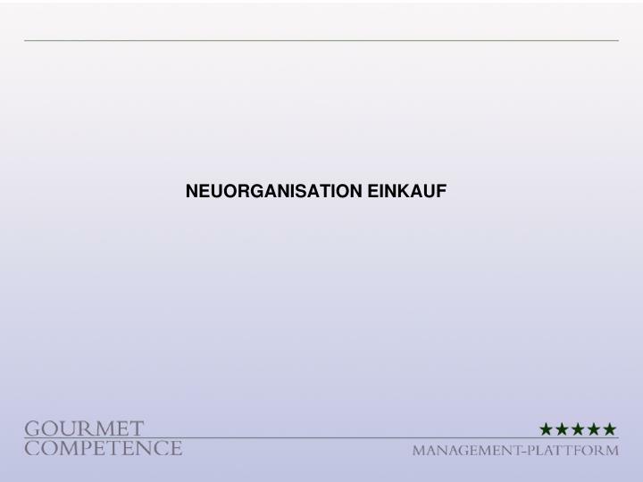 NEUORGANISATION EINKAUF