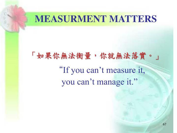MEASURMENT MATTERS