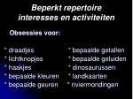 beperkt repertoire interesses en activiteiten