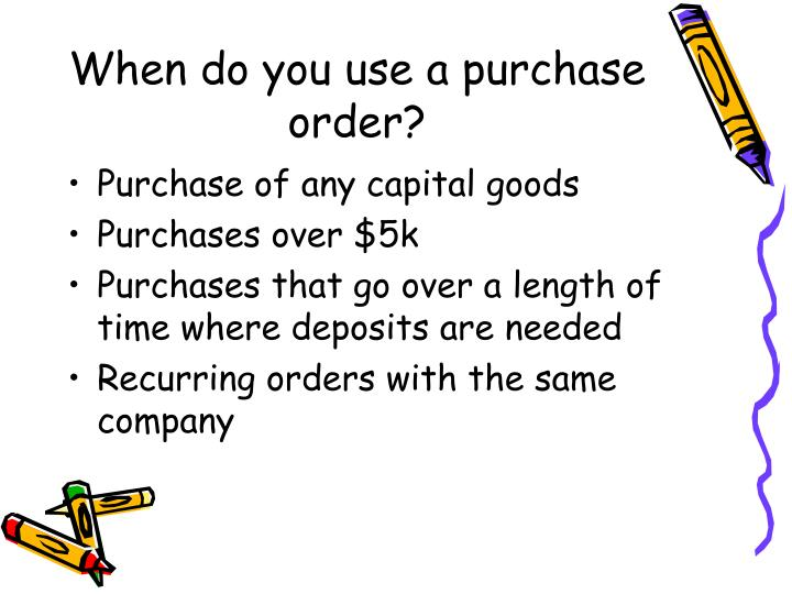 When do you use a purchase order