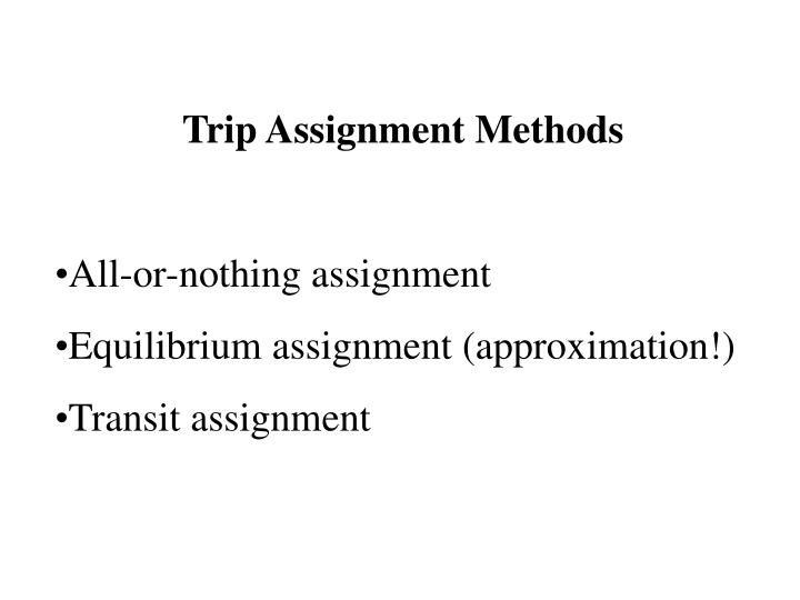 Trip Assignment Methods