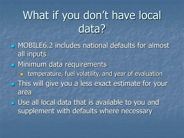 What if you don't have local data?