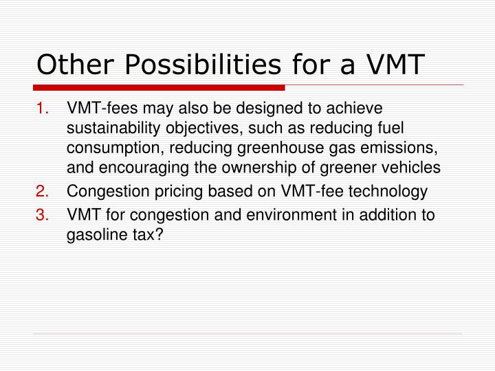 Other Possibilities for a VMT
