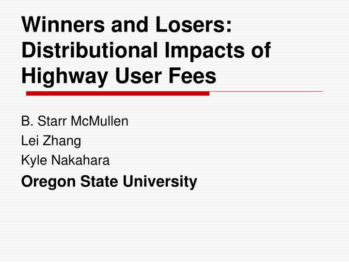 Winners and losers distributional impacts of highway user fees