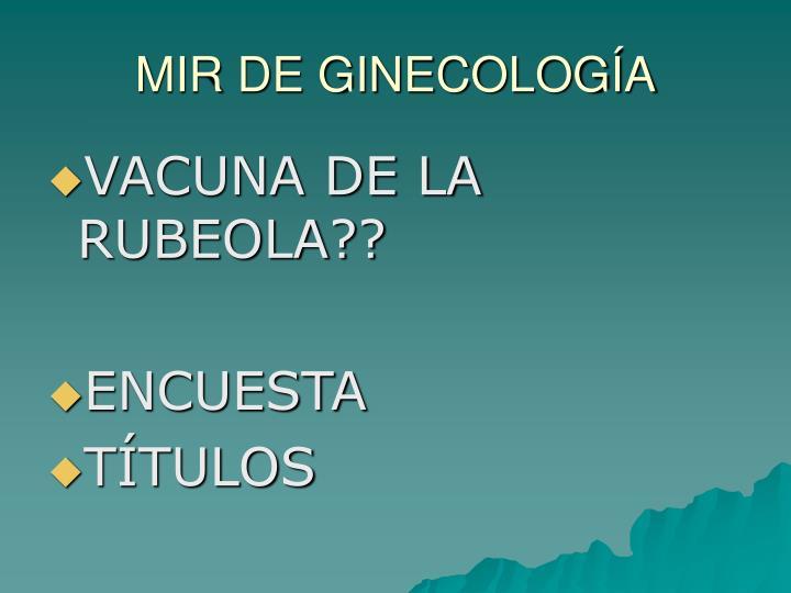 MIR DE GINECOLOGÍA