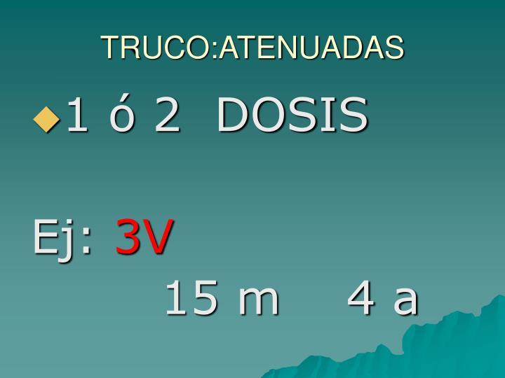 TRUCO:ATENUADAS
