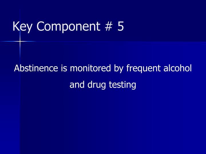 Key Component # 5