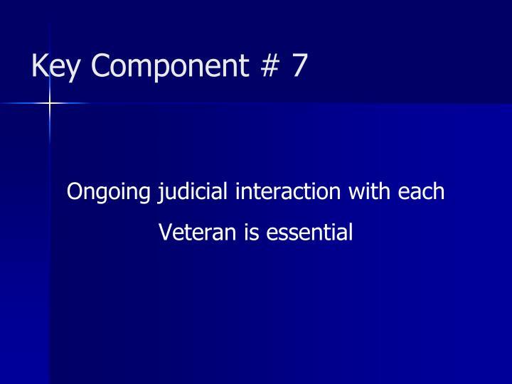 Key Component # 7