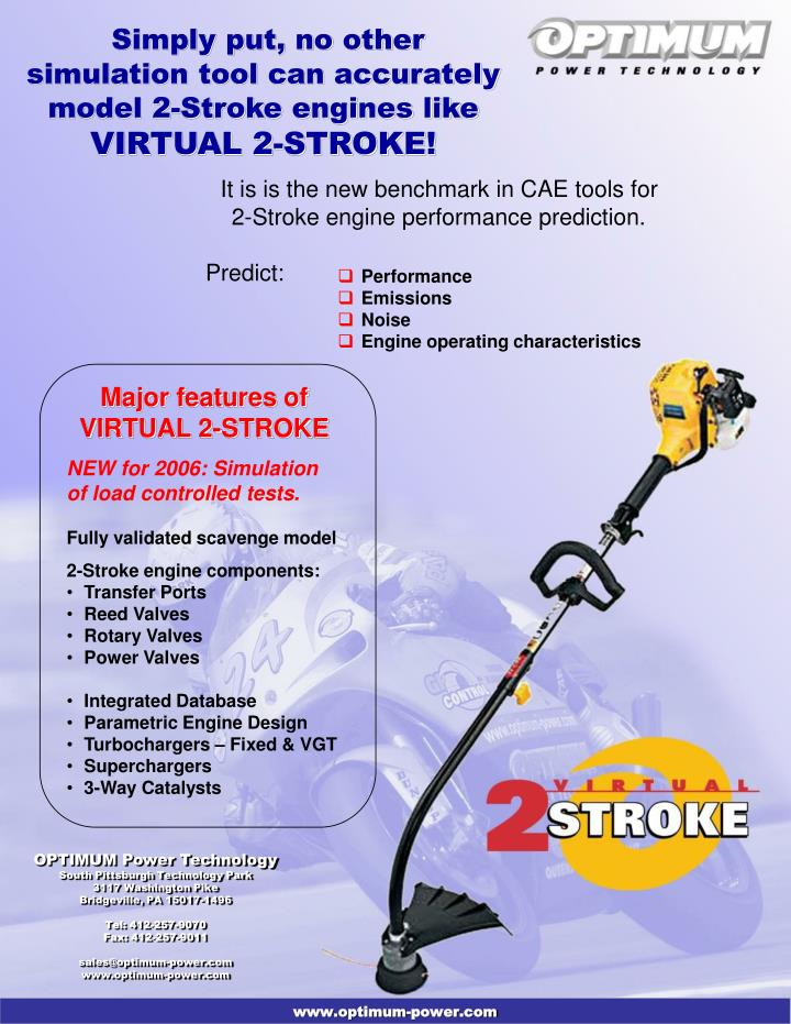 Simply put, no other simulation tool can accurately model 2-Stroke engines like