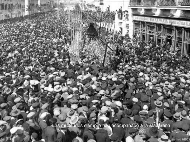 Las multitudes siempre han acompañado a la Macarena