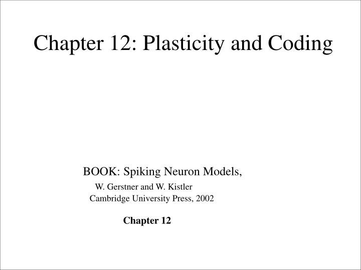 Chapter 12: Plasticity and Coding