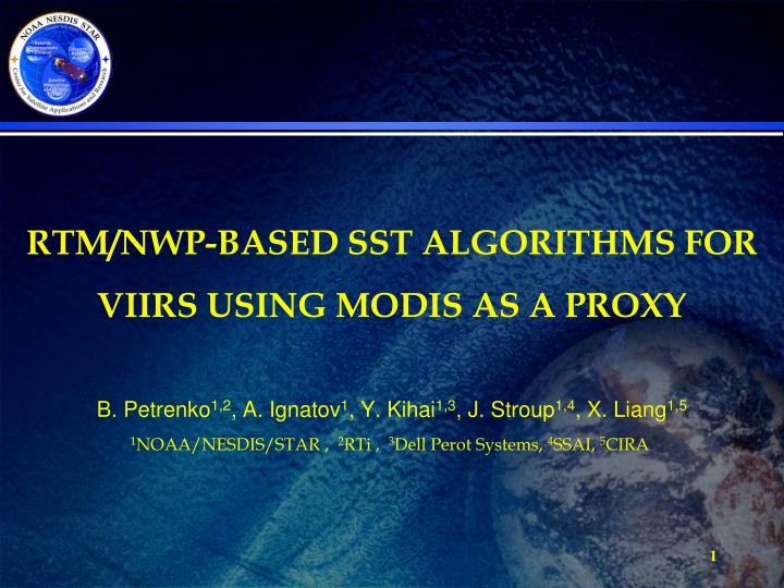 RTM/NWP-BASED SST ALGORITHMS FOR VIIRS USING MODIS AS A PROXY