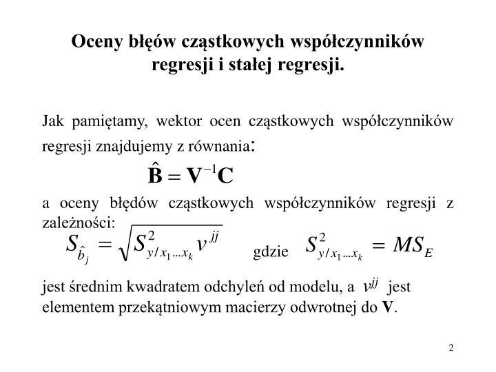 Oceny b w cz stkowych wsp czynnik w regresji i sta ej regresji