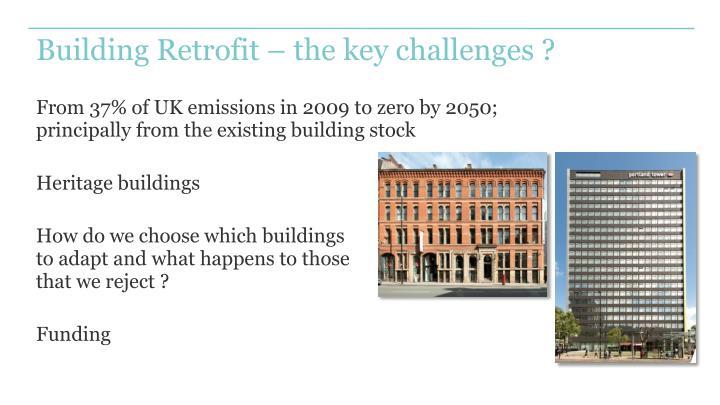 Building Retrofit – the key challenges ?