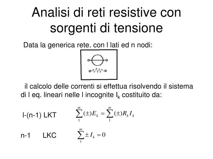 Analisi di reti resistive con sorgenti di tensione