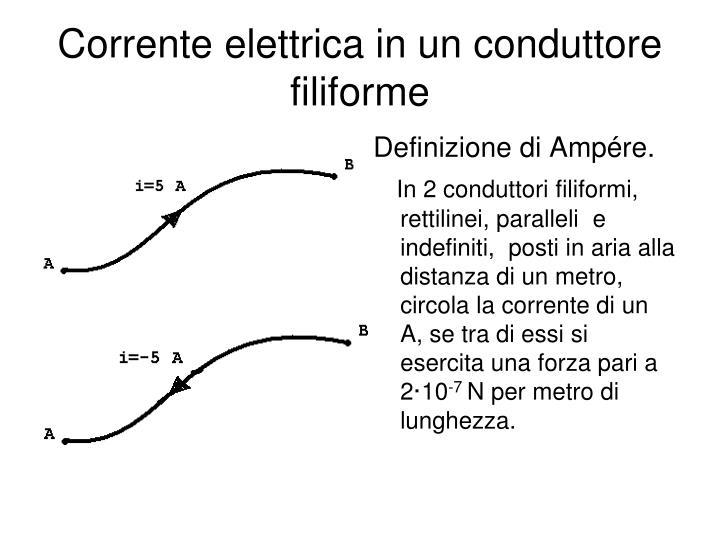 Corrente elettrica in un conduttore filiforme