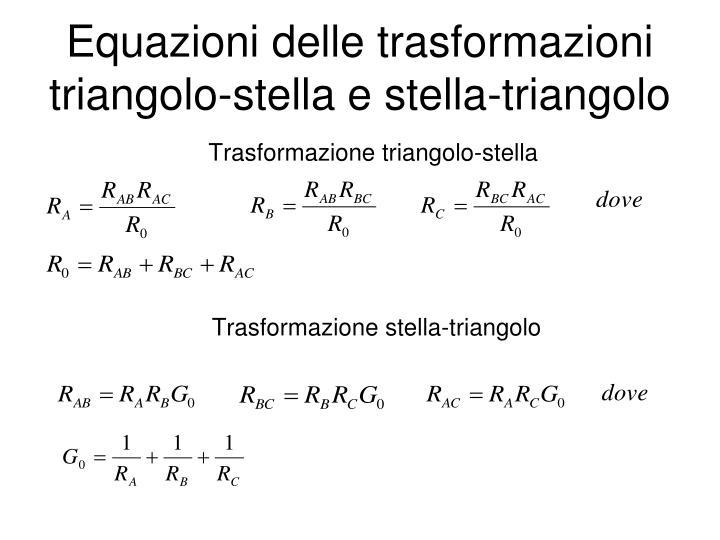 Equazioni delle trasformazioni triangolo-stella e stella-triangolo