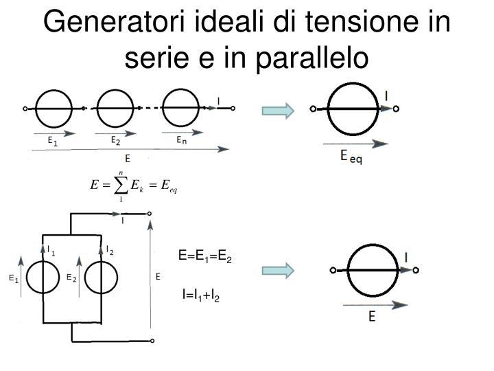 Generatori ideali di tensione in serie e in parallelo