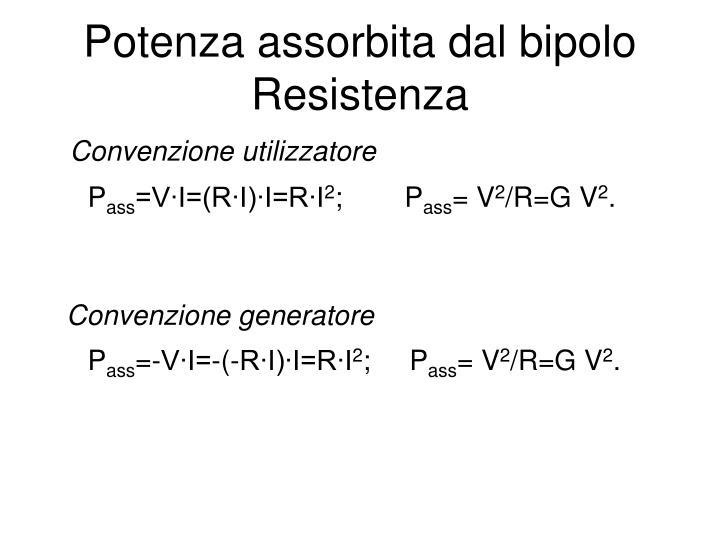 Potenza assorbita dal bipolo Resistenza