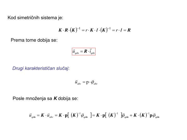 Kod simetričnih sistema je: