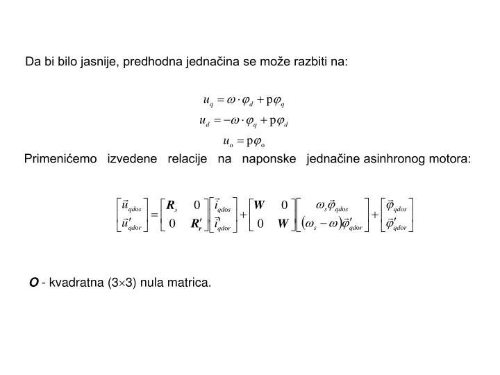 Da bi bilo jasnije, predhodna jednačina se može razbiti na: