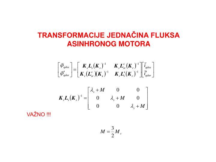 TRANSFORMACIJE JEDNAČINA FLUKSA
