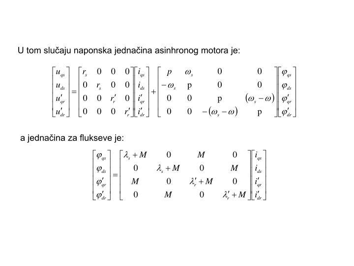 U tom slučaju naponska jednačina asinhronog motora je: