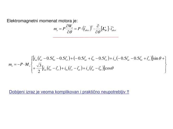Elektromagnetni momenat motora je: