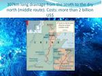 307km long drainage from the south to the dry north middle route costs more than 2 billion us