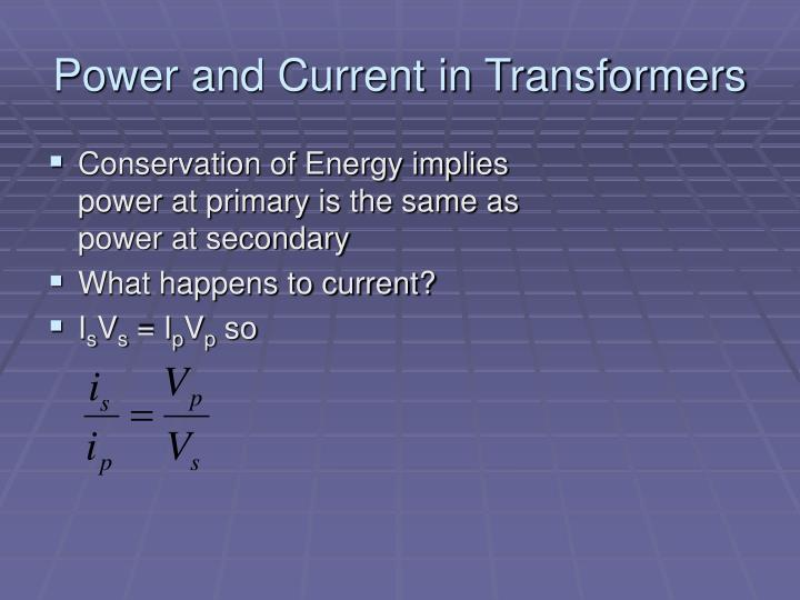 Power and Current in Transformers
