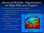 advanced hybrids opportunities for high efficiency engines