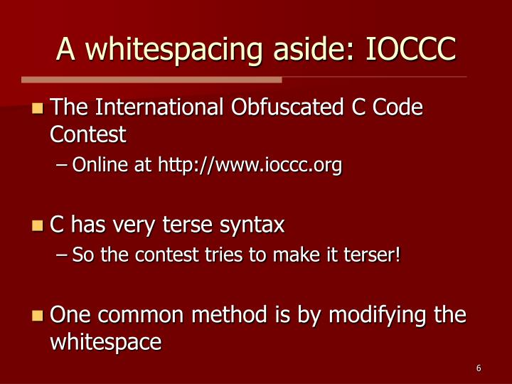A whitespacing aside: IOCCC