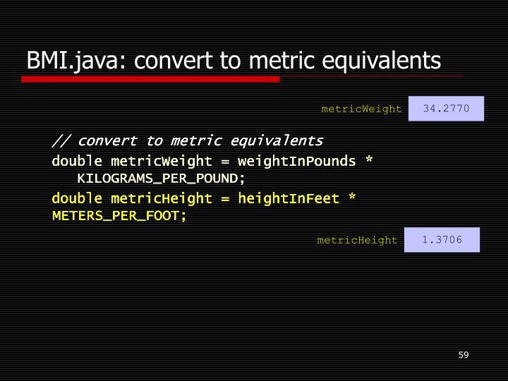 BMI.java: convert to metric equivalents